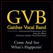 Come and See What's Happenin' (High Key Performance Track Without Background Vocals)  [Music Download] -              By: Gaither Vocal Band