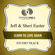 Learn to Love Again (Medium Key Performance Track With Background Vocals)  [Music Download] -              By: Jeff Easter, Sheri Easter