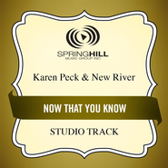 Now That You Know (Low Key Performance Track Without Background Vocals)  [Music Download] -              By: Karen Peck & New River