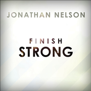 Finish Strong - Single  [Music Download] -              By: Jonathan Nelson