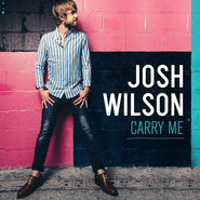 Carry Me  [Music Download] -              By: Josh Wilson