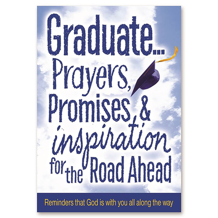 Graduate Prayers, Promises and Inspiration book For the Road Ahead