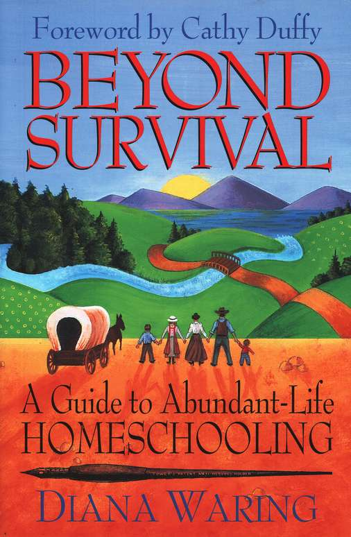 Beyond Survival: A Guide to Abundant-Life Homeschooling