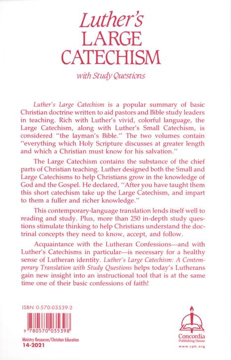 Luther's Large Catechism: A Contemporary Translation  with Study Questions