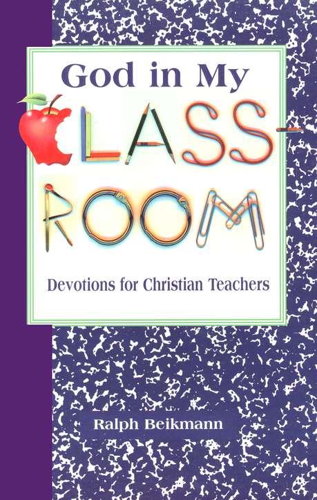 God in My Classroom: Devotions for Christian Teachers