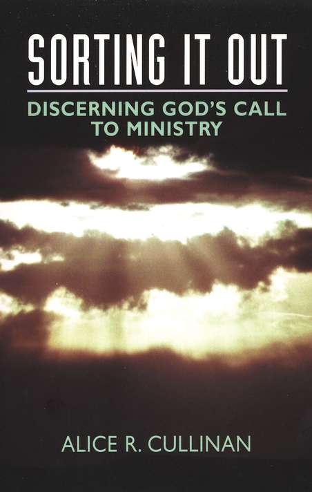 Sorting It Out: Discerning God's Call To Ministry
