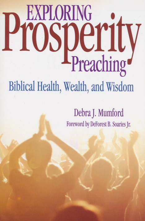 Exploring Prosperity Preaching: Biblical Health, Wealth, and Wisdom