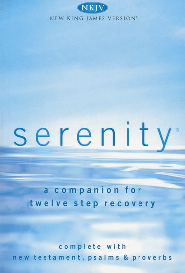 Serenity NKJV New Testament, Psalms & Proverbs--A Companion for Twelve-Step Recovery