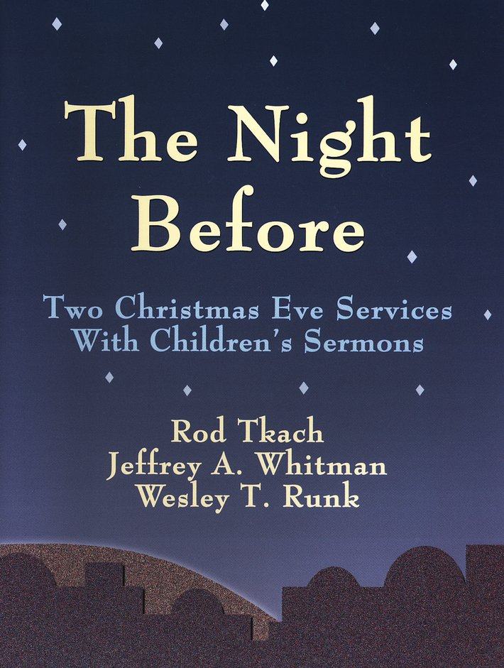 The Night Before: Two Christmas Eve Services With Children's Sermons