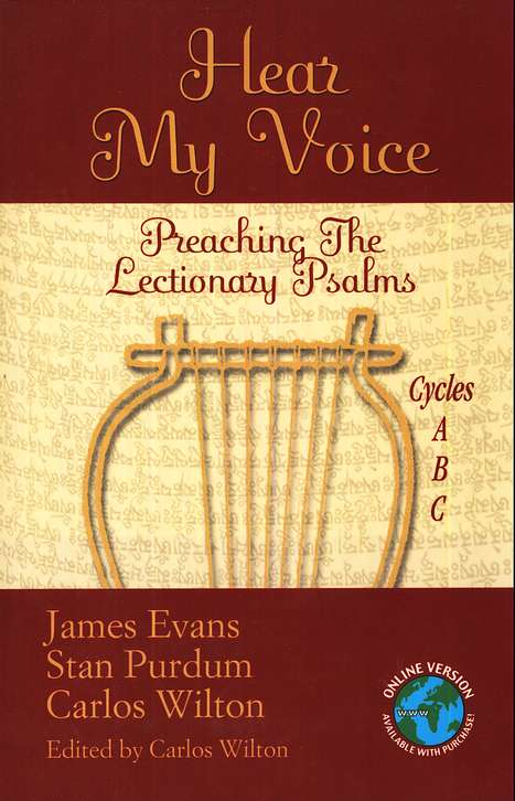Hear My Voice: Preaching The Lectionary Psalms (Cycles A, B, and C)