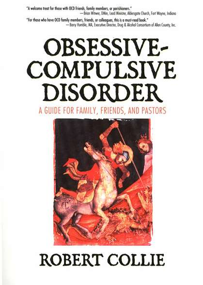 Obsessive-Compulsive Disorder: A Guide for Family,  Friends, and Pastors