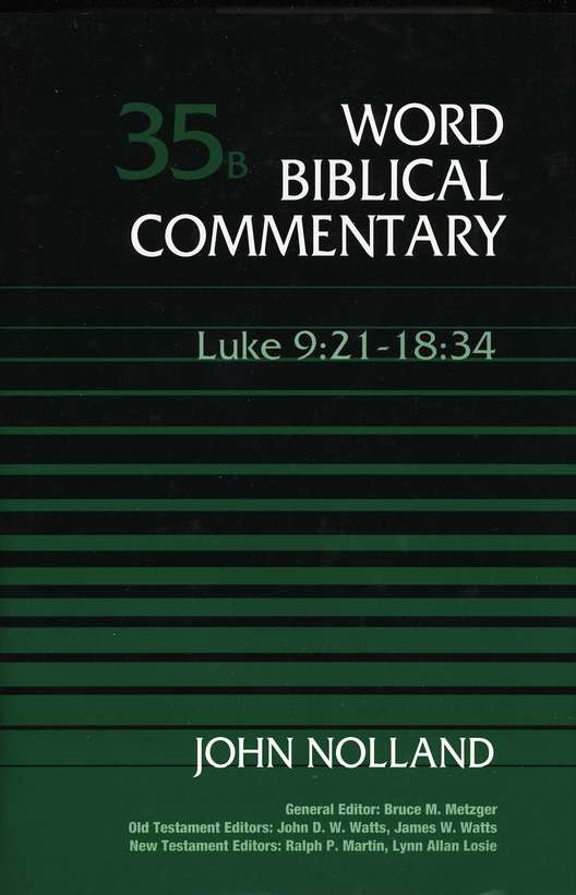 Luke 9:21-18:34: Word Biblical Commentary [WBC]