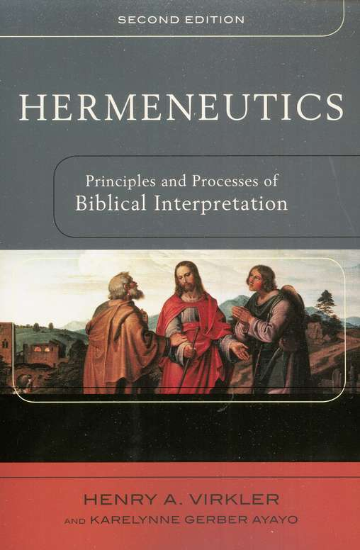 Hermeneutics: Principles and Processes of Biblical Interpretation, Second Edition
