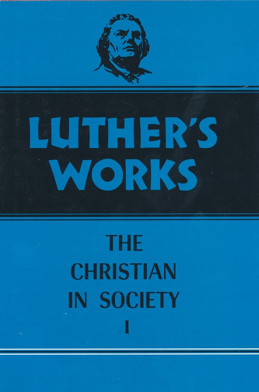 Luther's Works [LW], Volume 44, Christian in Society I
