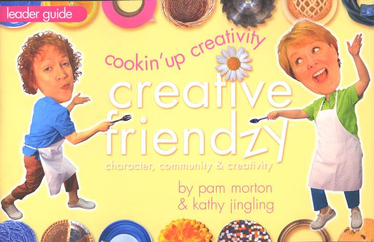 Cookin' Up Creativity, Leader Guide Creative Friendzy Series