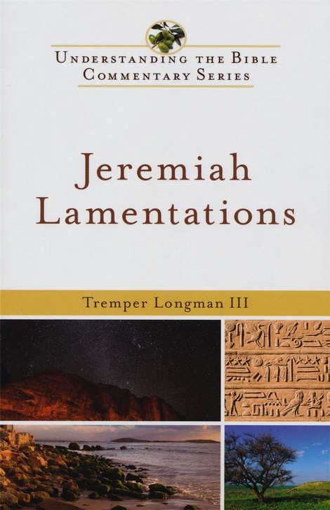 Jeremiah & Lamentations: Understanding the Bible Commentary Series