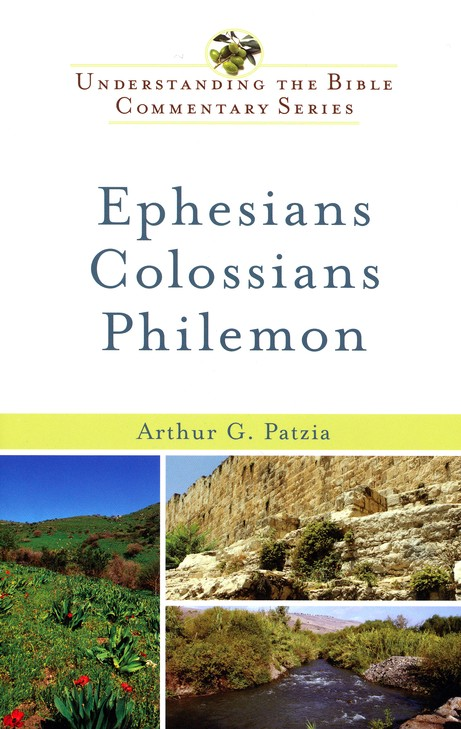 Ephesians, Colossians, Philemon: Understanding the Bible Commentary Series