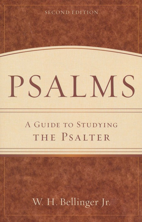 Psalms: A Guide to Studying the Psalter, 2nd Edition