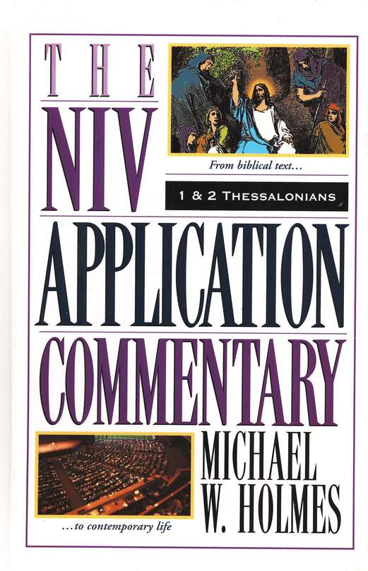 1 & 2 Thessalonians: NIV Application Commentary [NIVAC]