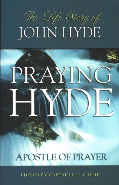 Praying Hyde: The Life of John Praying Hyde