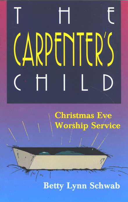 The Carpenter's Child: Christmas Eve Worship Service