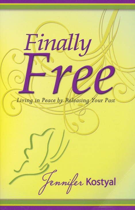 Finally Free: Living in Peace by Releasing the Past