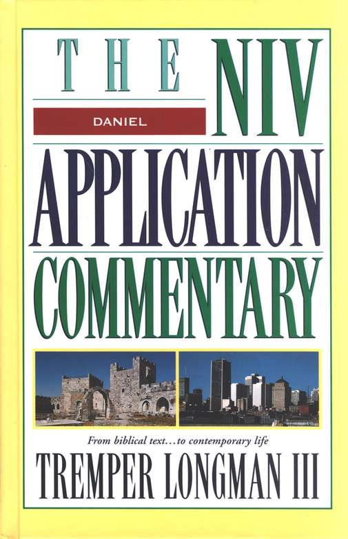 Daniel: NIV Application Commentary [NIVAC]