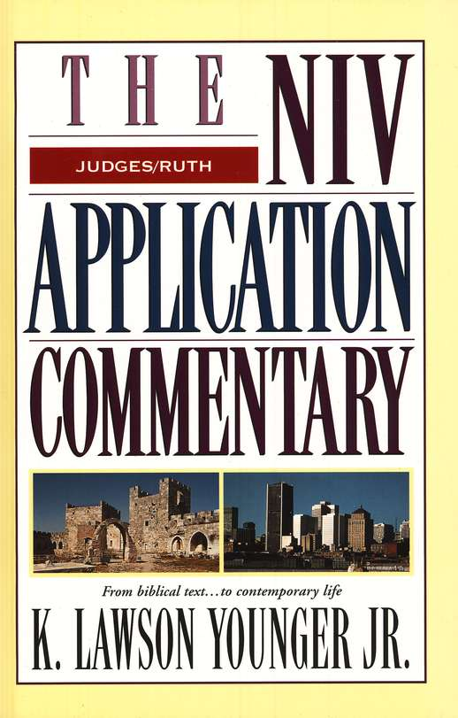 Judges & Ruth: NIV Application Commentary [NIVAC]