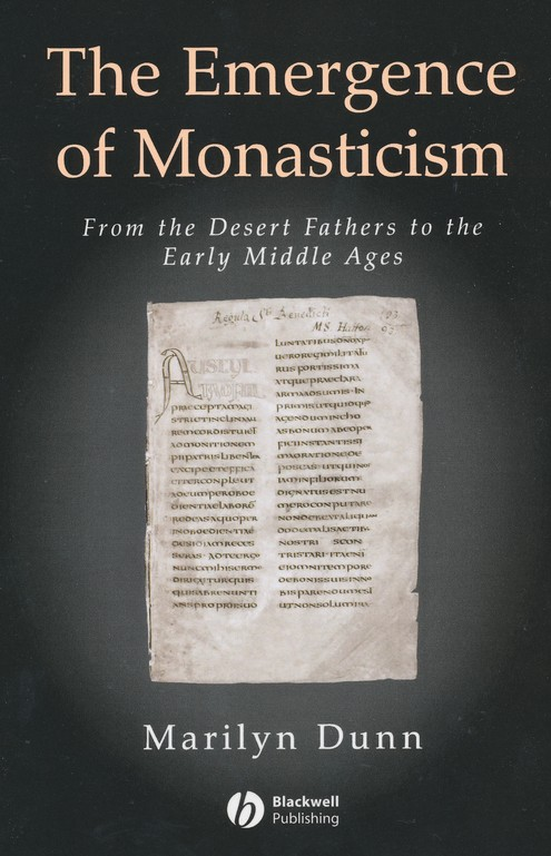 The Emergence of Monasticism: From the Desert Fathers to the Early Middle Ages