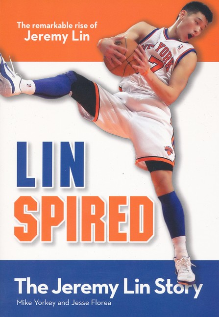Linspired: The Jeremy Lin Story, Kids Edition, The  Remarkable Rise of Jeremy Lin