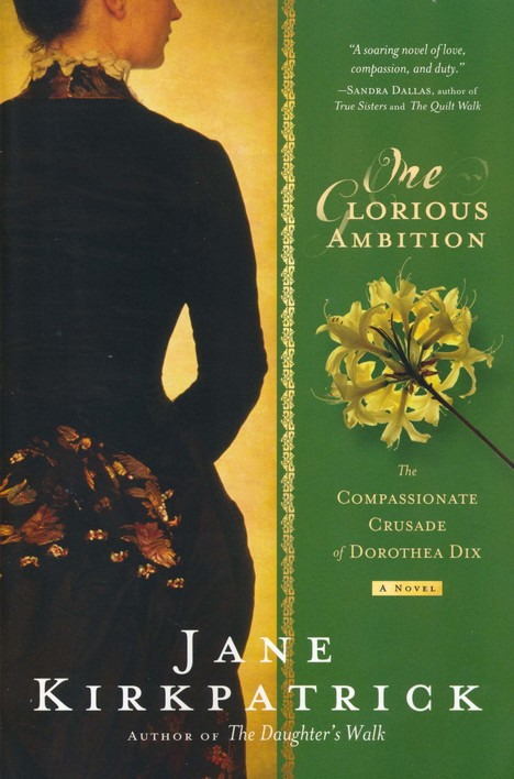 One Glorious Ambition: The Compassionate Crusade of Dorothea Dix