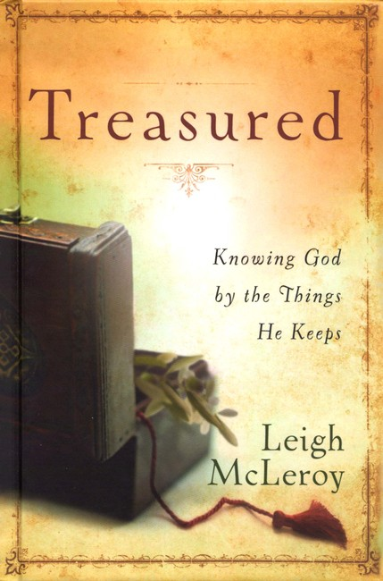 Treasured: Knowing God by the Things He Keeps