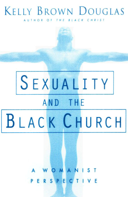 Sexuality & the Black Church: A Womanist Perspective