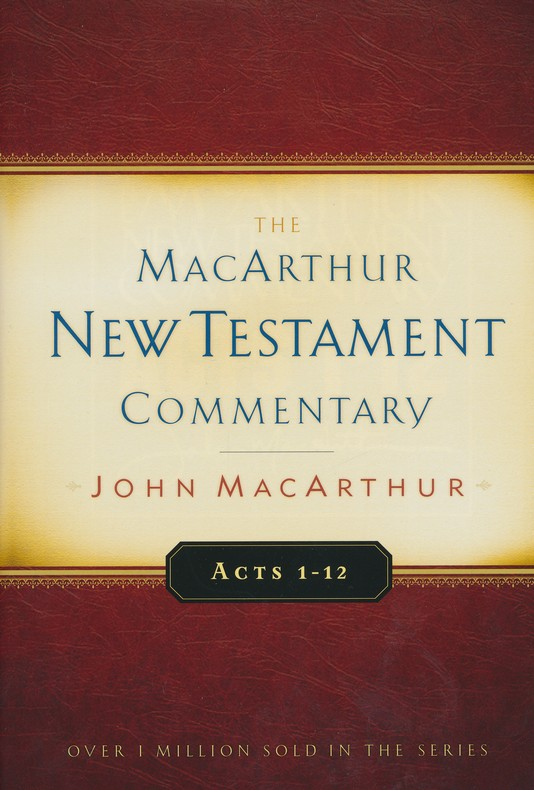 Acts 1-12: The MacArthur New Testament Commentary