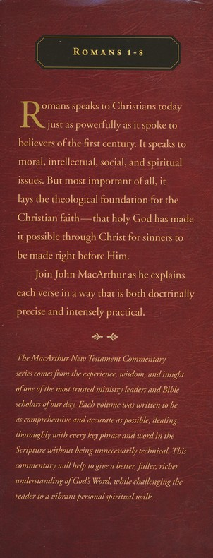 Romans 1-8: The MacArthur New Testament Commentary