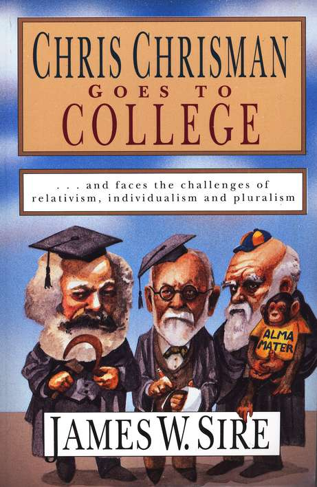 Chris Chrisman Goes to College & Faces the Challenges of Relativism, Individualism, & Pluralism