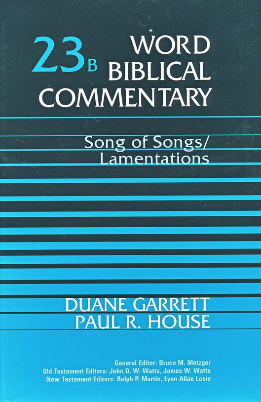 Song of Songs & Lamentations: Word Biblical Commentary [WBC]