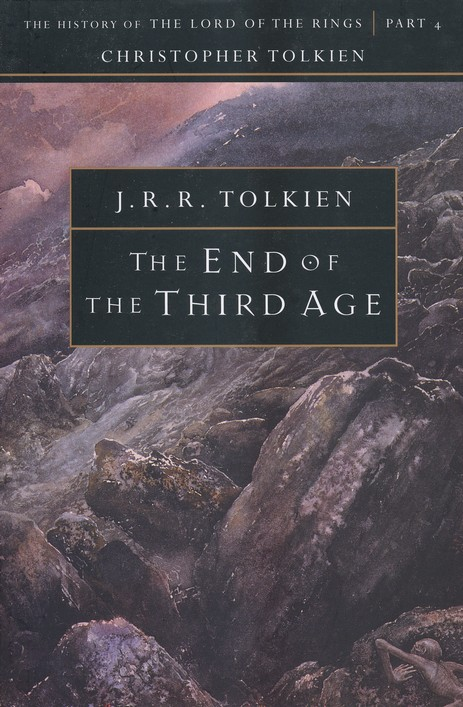 The End of the Third Age: The History of the Lord of  the Rings, Part Four