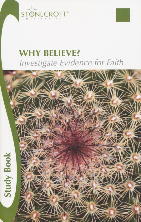 Why Believe? Investigate Evidence for Faith Study Book