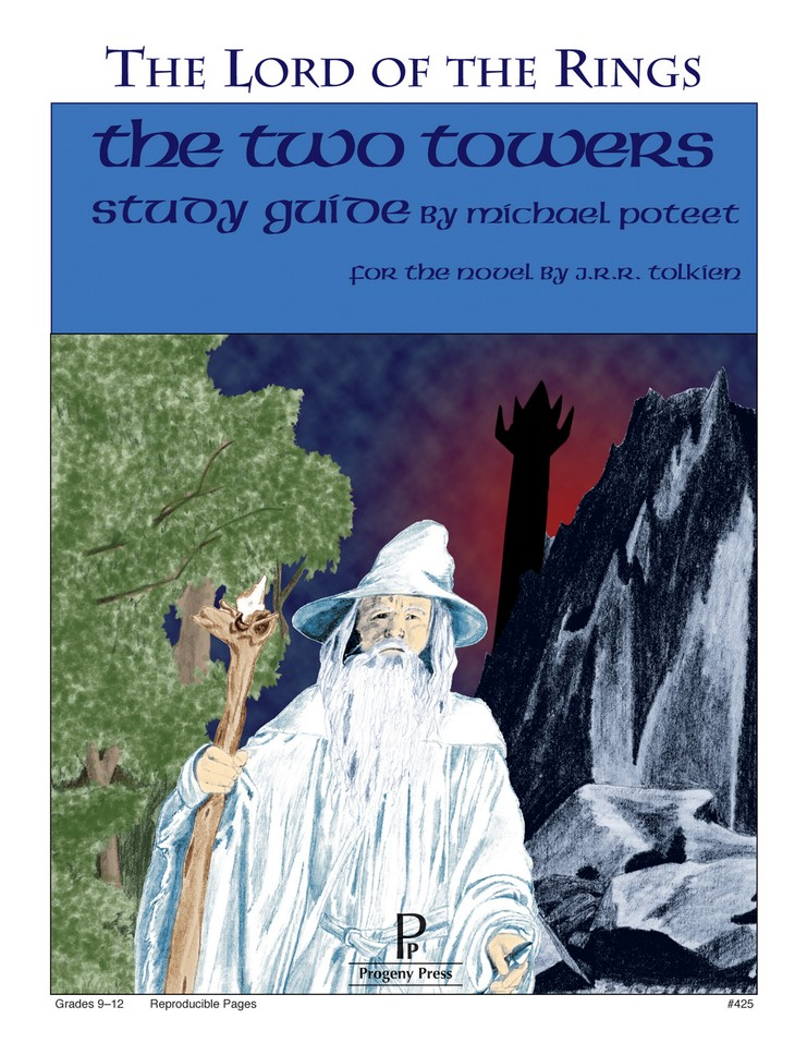 The Two Towers: The Lord of the Rings Progeny Press Study Guide
