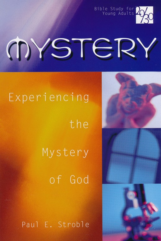 Mystery: Experiencing the Mystery of God