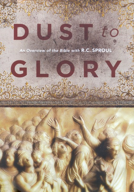 Dust to Glory: An Overview of the Bible with R.C. Sproul DVD Set