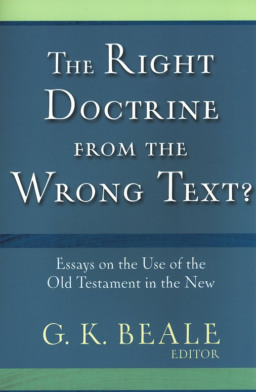 The Right Doctrine from the Wrong Texts