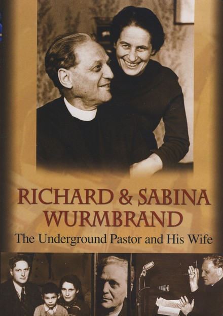 Richard & Sabina Wurmbrand: The Underground Pastor and His Wife DVD