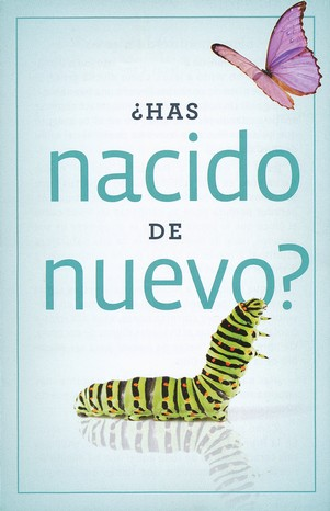 ¿Has Nacido de Nuevo? Paq. de 25 Tratados  (Have You Been Born Again? Pack of 25 Tracts)