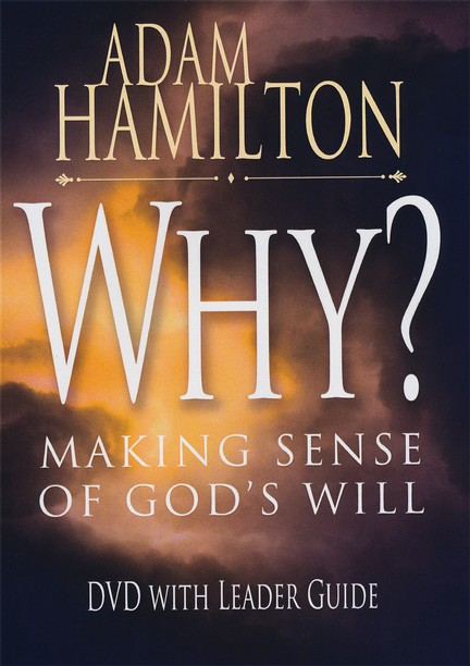 Why? DVD with Leader's Guide: Making Sense of God's Will