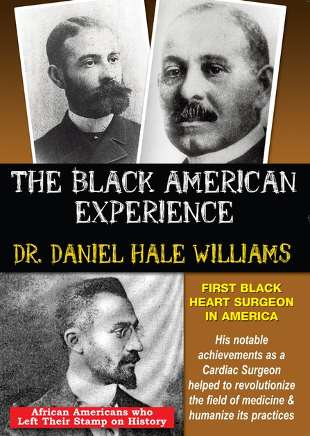 Dr. Daniel Hale Williams: First Black Heart Surgeon In America DVD