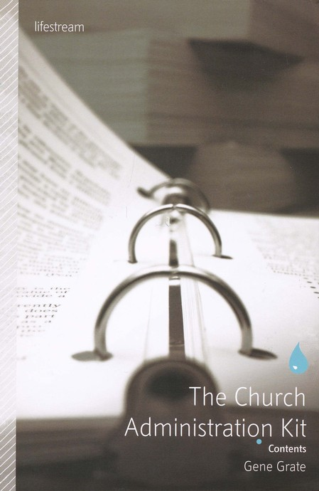 The Church Administration Kit: Resources for Daily Operations