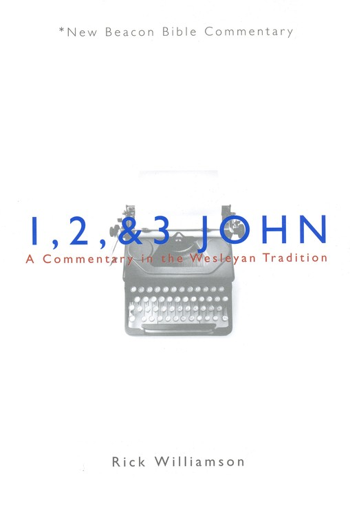 NBBC, 1, 2 & 3 John: A Commentary in the Wesleyan Tradition