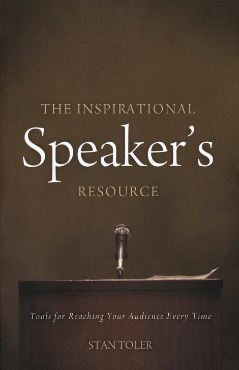 The Inspirational Speaker's Resource: Tools for Reaching Your Audience Every Time